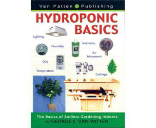 HYDROPONIC BASICS- THE BASICS OF SOILLESS GARDENING INDOORS 800980